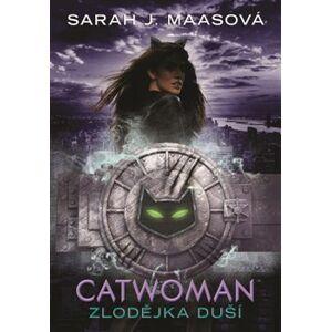 Catwoman - Zlodějka duší - Sarah J. Maasová