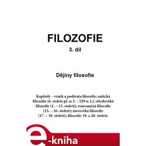 FILOZOFIE 3. díl: Dějiny filosofie - Jan Volf e-kniha