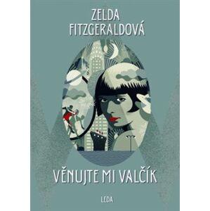 Věnujte mi valčík - Zelda Fitzgeraldová