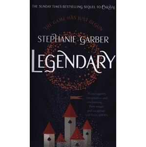 Legendary. The magical Sunday Times bestselling sequel to Caraval - Stephanie Garberová