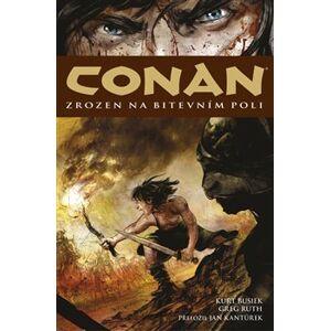Conan 0: Zrozen na bitevním poli - Kurt Busiek, Greg Ruth