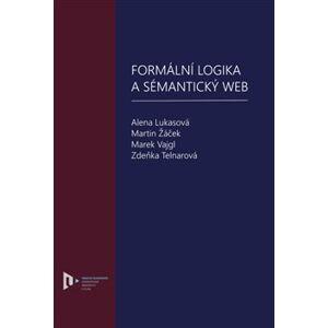 Formální logika a sémantický web - Alena Lukasová, Martin Žáček, Marek Vajgl, Zdeňka Telnarová