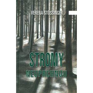 Stromy neuprchnou - Verena Stössinger