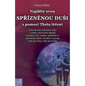 Najděte svou spřízněnou duši s pomocí Theta léčení - Stibal Vianna