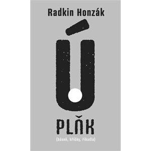 ÚPLŇK. (básně, hříčky, říkadla) - Radkin Honzák