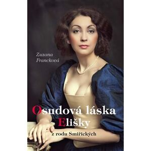 Osudová láska Elišky - Zuzana Francková
