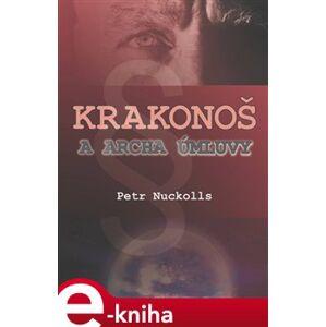 Krakonoš a archa úmluvy - Petr Nuckolls e-kniha