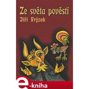Ze světa pověstí - Jiří Frýzek e-kniha
