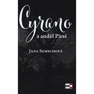 Cyrano a anděl Páně - Jana Semschová