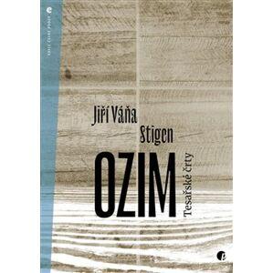 Ozim. Tesařské črty - Jiří Váňa Stigen