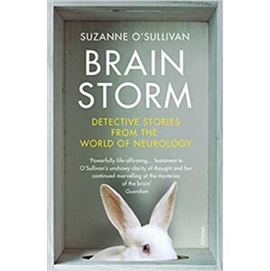 Brainstorm : Detective Stories From the World of Neurology - Suzanne O´Sullivan