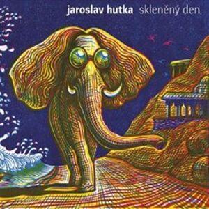 Skleněný den - Jaroslav Hutka