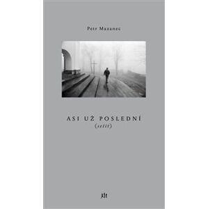 Asi už poslední (sešit) - Petr Mazanec