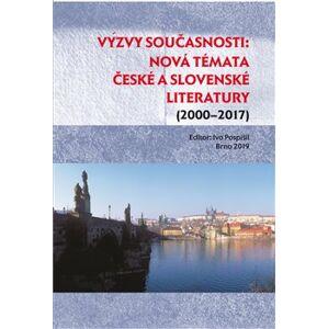 Výzvy současnosti. nová témata české a slovenské literatury (2000–2017)