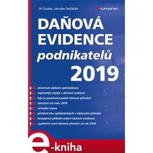 Daňová evidence podnikatelů 2019 - Jiří Dušek, Jaroslav Sedláček e-kniha