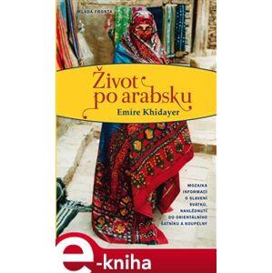 Život po arabsku - Emíre Khidayer e-kniha