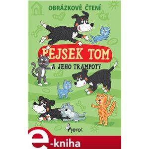 Pejsek Tom a jeho trampoty - Obrázkové čtení - Petr Šulc