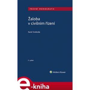 Žaloba v civilním řízení. 2. vydání - Karel Svoboda e-kniha