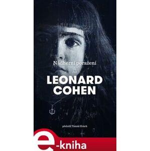 Nádherní poražení - Leonard Cohen e-kniha