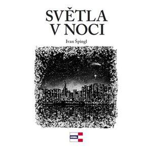 Světla noci - Ivan Špingl