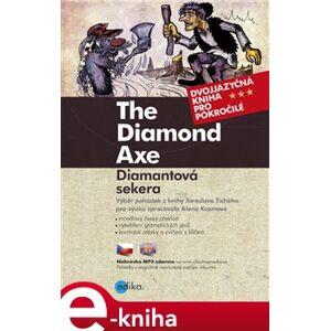 Diamantová sekera B1/B2. The Diamond Axe - Alena Kuzmová, Jaroslav Tichý