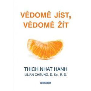 Vědomě jíst, vědomě žít - Thich Nhat Hanh
