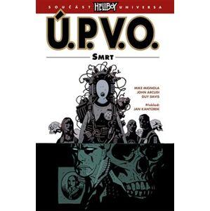 Ú.P.V.O. 4: Smrt - Mike Mignola, John Arcudi, Guy Davis