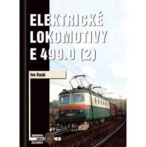 Elektrické lokomotivy řady E 499.0 (2) - Ivo Raab