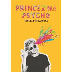 Princezna Psycho - Tereza Schillerová