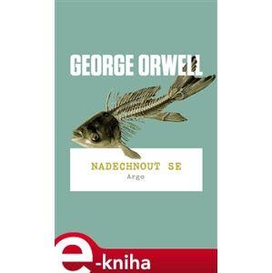 Nadechnout se - George Orwell e-kniha