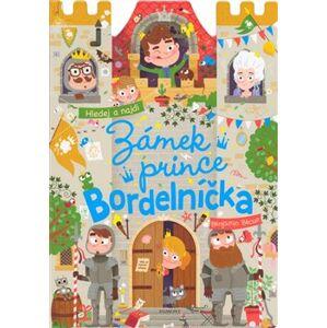 Zámek prince Bordelníčka - Benjamin Bécue