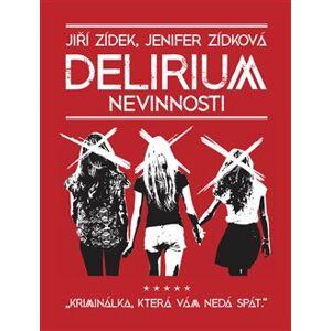 Delirium nevinnosti - Jiří Zídek, Jenifer Zídková