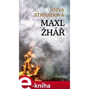 Maxl žhář - Anna Strnadová