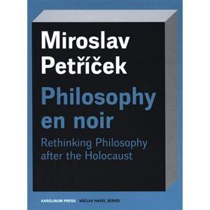 Philosophy en noir - Miroslav Petříček