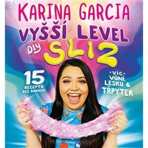 Karina Garcia - Vyšší level DIY Sliz - Karina Garcia