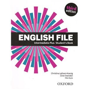English File Third Edition Intermediate Plus Student´s Book - M. Boyle, Clive Oxenden, Christina Latham-Koenig