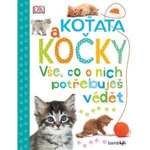 Koťata a kočky - Vše, co o nich potřebuješ vědět - Andrea Millsová