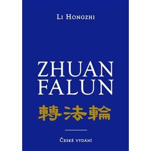 Zhuan Falun. Otáčení kolem Zákona - Li Hongzhi