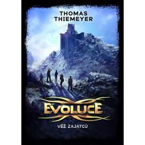 Evoluce - Věž zajatců - Thomas Thiemeyer