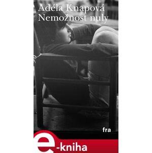 Nemožnost nuly - Adéla Knapová e-kniha