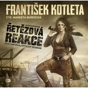 Řetězová reakce - František Kotleta