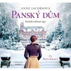 Panský dům. Počátek rodinné ságy, CD - Anne Jacobsová