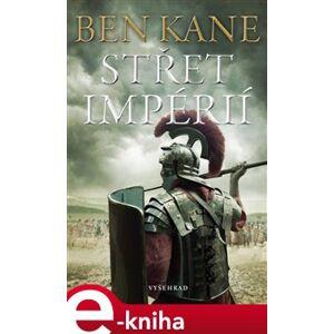 Střet impérií - Ben Kane