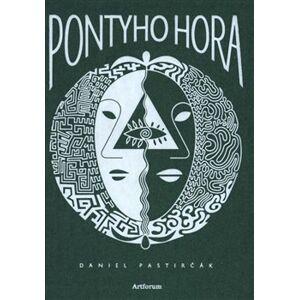 Pontyho hora - Daniel Pastirčák