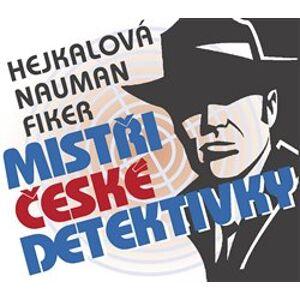 Mistři české detektivky - Pavel Nauman, Eduard Fiker, Markéta Hejkalová