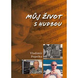 Můj život s hudbou - Vladimír Popelka