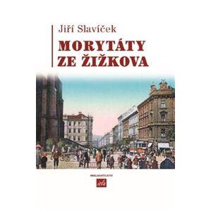 Morytáty ze Žižkova - Jiří Slavíček