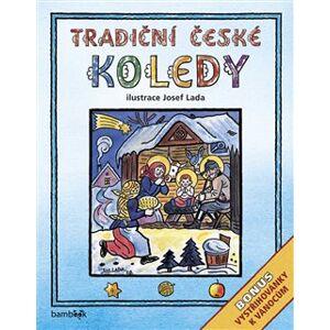 Tradiční české koledy. Bonus - vystřihovánky k Vánocům - kolektiv autorů