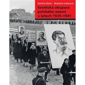 Sovětská okupace polského území v letech 1939–1941 - Dmitriy Panto, Wojciech Lukaszun