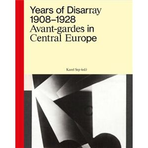 Years of Disarray 1908–1928. Avant-gardes in Central Europe
